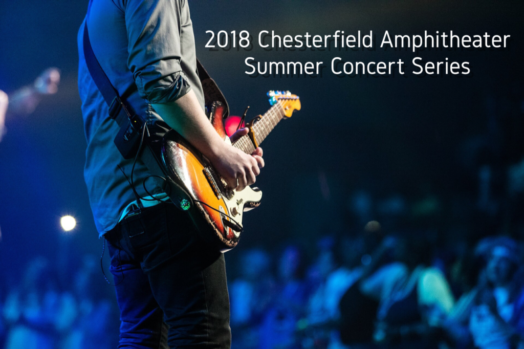 2018 Chesterfield Amphitheater Concert Series Schedule - St. Louis Homes for Sale Blog
